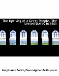 The Uprising of a Great People. the United States in 1861