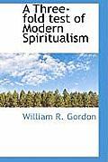 A Three-Fold Test of Modern Spiritualism