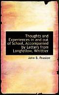 Thoughts and Experiences in and Out of School, Accompanied by Letters from Longfellow, Whittier