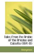 Tales from the Arabic of the Breslau and Calcutta (1814-18)