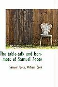 The Table-Talk and Bon-Mots of Samuel Foote