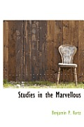 Studies in the Marvellous