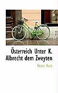 Sterreich Unter K. Albrecht Dem Zweyten