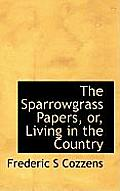 The Sparrowgrass Papers, Or, Living in the Country