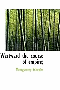 Westward the Course of Empire;