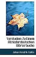 Vorstudien Zu Einem Altniederdeutschen Worterbuche