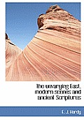 The Unvarying East, Modern Scenes and Ancient Scriptures
