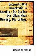 Unterricht Und Demokratie in Amerika: Die Quellen Der Offentlichen Meinung, Das College.