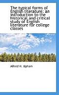 The Typical Forms of English Literature; An Introduction to the Historical and Critical Study of Eng