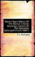 Twenty Years History of the Woman S Home Missionary Society of the Methodist Episcopal Church 1880 1