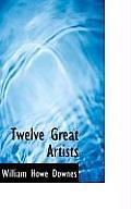Twelve Great Artists