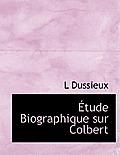 Tude Biographique Sur Colbert