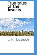 True Tales of the Insects