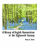 A History of English Romanticism in the Eighteenth Century