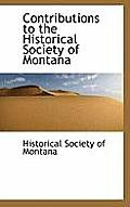 Contributions To The Historical Society Of Montana by Society O Historical Society Of Montana