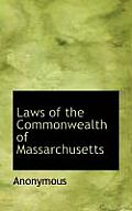 Laws of the Commonwealth of Massarchusetts