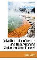 Golgatha [Microform]: Eine Beschworung Zwischen Zwei Feuern