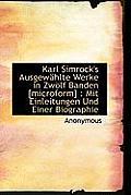 Karl Simrock's Ausgewahlte Werke in Zwolf Banden [Microform]: Mit Einleitungen Und Einer Biographie