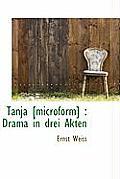 Tanja [Microform]: Drama in Drei Akten