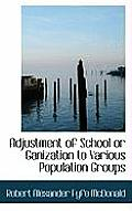 Adjustment of School or Ganization to Various Population Groups
