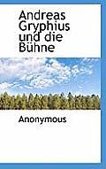 Andreas Gryphius Und Die Buhne