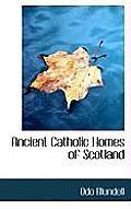 Ancient Catholic Homes of Scotland