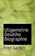 Ullgemeine Deutlhe Biographie