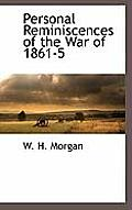 Personal Reminiscences of the War of 1861-5