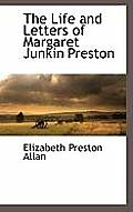 The Life and Letters of Margaret Junkin Preston