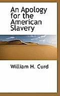 An Apology for the American Slavery