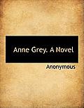 Anne Grey. a Novel
