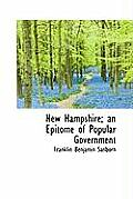 New Hampshire; An Epitome of Popular Government