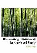 Money-Making Entertainments for Church and Charity