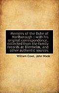 Memoirs of the Duke of Marlborough: With His Original Correspondence, Collected from the Family Rec