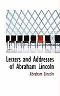 Letters and Addresses of Abraham Lincoln