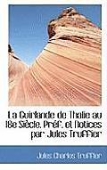 La Guirlande de Thalie Au 18e Si Cle. PR F. Et Notices Par Jules Truffier