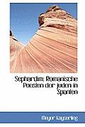 Sephardim: Romanische Poesien Der Juden in Spanien