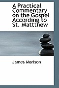 A Practical Commentary on the Gospel According to St. Mattthew