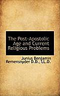 The Post-Apostolic Age and Current Religious Problems