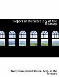 Report of the Secretary of the Treasury