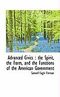 Advanced Civics: The Spirit, the Form, and the Functions of the American Government