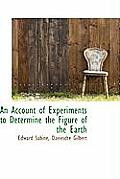 An Account of Experiments to Determine the Figure of the Earth