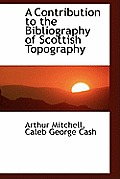 A Contribution to the Bibliography of Scottish Topography