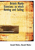 British Manly Exercises: In Which Rowing and Sailing