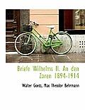 Briefe Wilhelms II. an Den Zaren 1894-1914