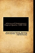 A Census of Shakespeare's Plays on Quarto; 1594-1709