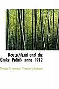 Deutschland Und Die Groke Politik Anno 1912