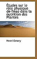 Tudes Sur Le R Le Physique de L'Eau Dans La Nutrition Des Plantes