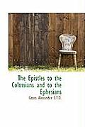 The Epistles to the Colossians and to the Ephesians