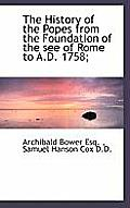 The History of the Popes: From the Foundation of the See of Rome to the Present Time, Volume III